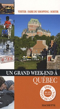 Un grand week-end à Québec