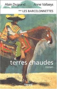 Les Barcelonnettes, tome 2 : Terres Chaudes