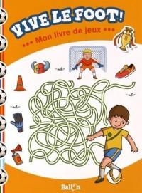 Mon livre de jeux - Le foot