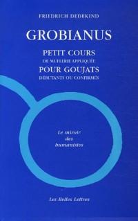 Grobianus : Petit cours de muflerie pour goujats débutants ou confirmés, édition bilingue français-latin