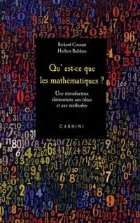 Qu'est-ce que les mathématiques ? : Une introduction élémentaire aux idées et aux méthodes