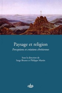 Paysage et religion : Perceptions et créations chrétiennes