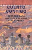Cuento contigo/count on you: Cuentos para jovenes escritos por jovenes/Stories for juveniles written by juveniles