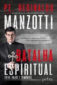 Batalha Espiritual. Entre Anjos e Demônios (Em Portuguese do Brasil)