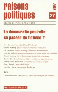 Raisons politiques, N° 27 : La démocratie peut-elle se passer de fictions ?