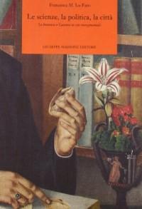 Lo Faro, F: Scienze, la politica, la città. La botanica a Ca