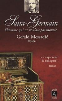 Saint-Germain, l'homme qui ne voulait pas mourir, Tome 1