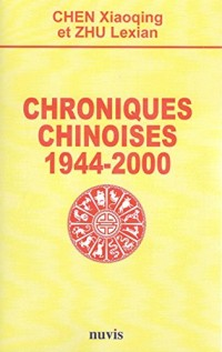 Chroniques chinoises 1944 - 2000