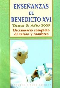 Enseñanzas de Benedicto XVI, año 2009 : diccionario completo de temas y nombres