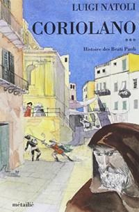 Histoire des Beati Paoli, Tome 3 : Coriolano