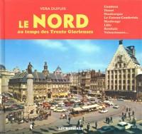 Le Nord au temps des Trente Glorieuses: Cambrai, Douai, Dunkerque, Le Cateau-Cambrésis, Maubeuge, Lille, Roubaix, Valenciennes.