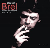 Jacques Brel : L'imagination de l'impossible
