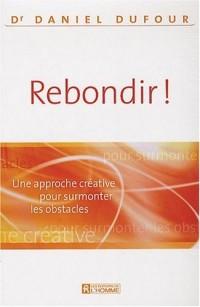 Rebondir ! : Une approche créative pour surmonter les obstacles