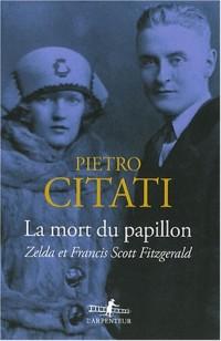 La mort du papillon : Zelda et Francis Scott Fitzgerald