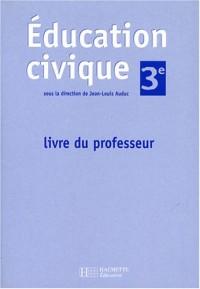 Education civique 3e : Livre du professeur