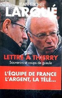 Lettre à Thierry : Souvenirs et coups de gueule