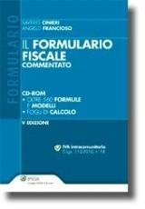 Il formulario fiscale commentato. Con CD-ROM