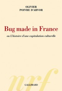 bug made in France , ou l'histoire d'une capitulation culturelle