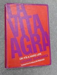 La Vita Agra or It's a Hard Life