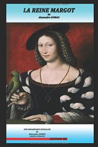 La Reine Margot: et une biographie détaillée d'Alexandre DUMAS(annotée et illustrée)