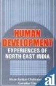 Human Development: Experiences of North East India