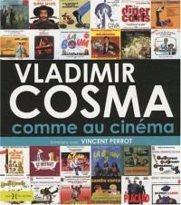 Vladimir Cosma : Entretiens avec Vincent Perrot