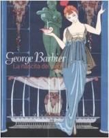 George Barbier. La nascita del déco. Catalogo della mostra (Venezia, 30 agosto 2008-5 gennaio 2009)