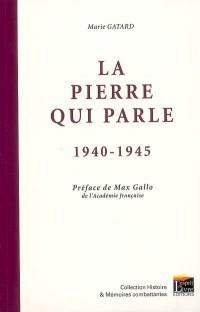 La pierre qui parle : 1940-1945