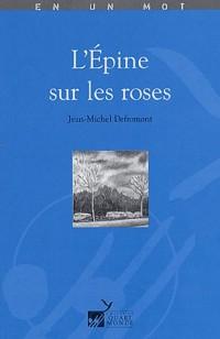 L'Epine sur les roses