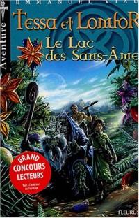 Les aventures de Tessa et Lomfor, tome 2 : Le lac sans âmes