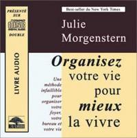 Organisez votre vie pour mieux la vivre (2 CD livre audio)