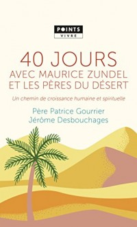 40 jours avec Maurice Zundel et les Pères du désert. Un chemin de croissance humaine et spirituelle
