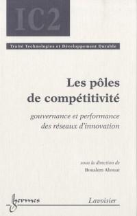 Les pôles de compétitivité : Gouvernance et performance des réseaux d'innovation