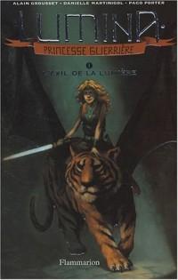 Lumina, princesse guerrière, Tome 1 : L'exil de la lumière