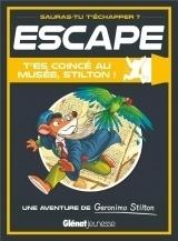 Escape ! T'es coincé au musée, Stilton ! [Poche]
