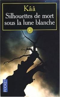 Silhouettes de mort sous la lune blanche