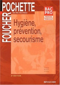 HYGIENE PREVENTION SECOURISME  (Ancienne édition)