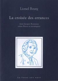 La croisée des errances : Jean-Jacques Rousseau entre fleuve et montagnes