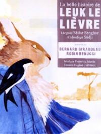 La belle histoire de leuk le lièvre par Bernard Giraudeau