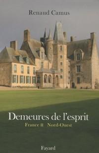 Demeures de l'esprit : France Tome 2, Nord-Ouest & Guernesey