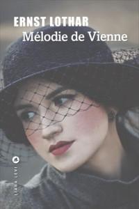 Mélodie de Vienne : Roman d'une maison