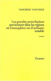 Les Grandes perturbations surviennent dans les régions où l'atmosphère est d'ordinaire instable