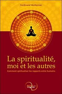 La spiritualité, moi et les autres