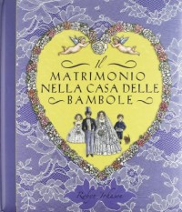 Il matrimonio nella casa delle bambole. Libro pop-up