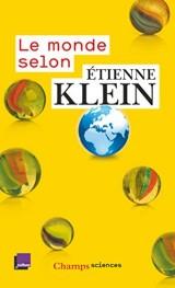 Le monde selon Etienne Klein [Poche]