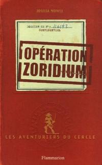 Les aventuriers du cercle, Tome 1 : Opération zoridium