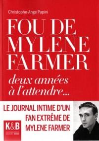 Fou de Mylène Farmer : Deux années à l'attendre...