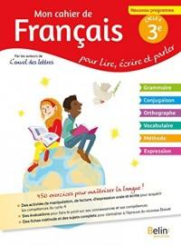 Mon cahier de français 3e cycle 4 : Pour lire, écrire, parler