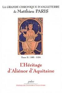 La Grande chronique d'Angleterre, Tome 2 : L'héritage d'Aliénor d'Aquitaine (1000-1184)