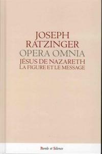 Oeuvres complètes : Volume 4, Tome 1, Jésus de Nazareth - La figure et le message